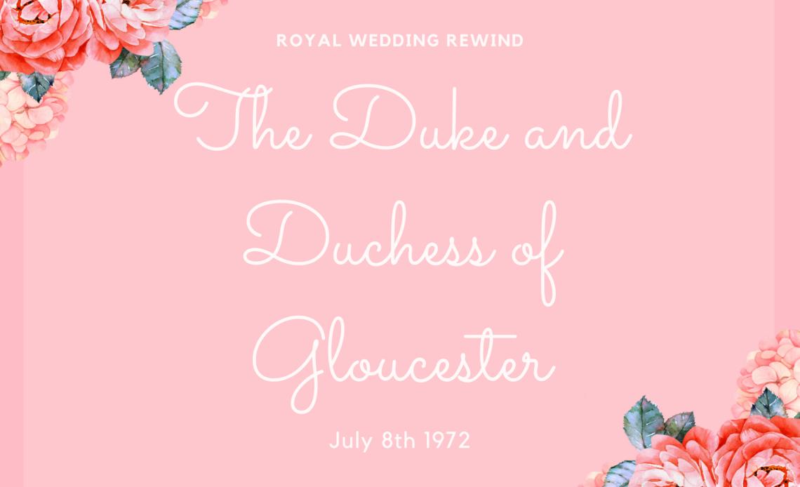 Royal Wedding Rewind the Duke and Duchess of Gloucester