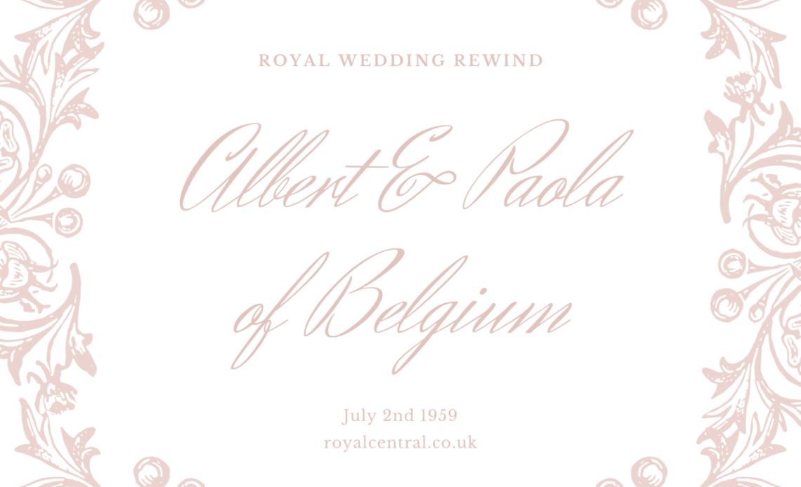 Royal Wedding Rewind Albert and Paola of Belgium